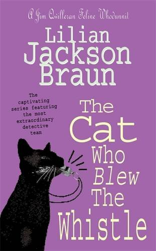 The Cat Who Blew the Whistle (The Cat Who… Mysteries, Book 17): A delightfully cosy feline mystery for cat lovers everywhere