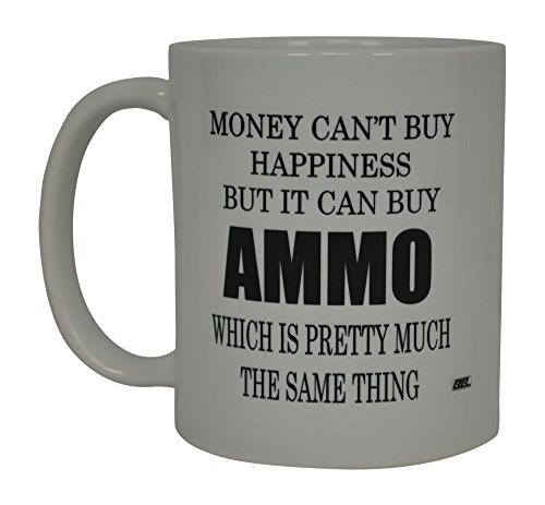 Best Funny Coffee Mug Money Can't Buy Happiness But It Can Buy Ammo Novelty Cup
