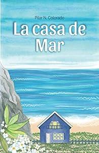 La casa de Mar par Pilar N. Colorado