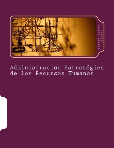 Administración Estratégica de los Recursos Humanos: Un Manual para Directores y Gerentes