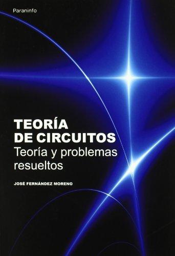 Teoría de circuitos. Teoría y problemas resueltos (Ingenieria (paraninfo))