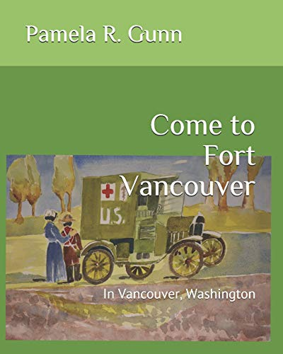 Come to Fort Vancouver: In Vancouver, Washington