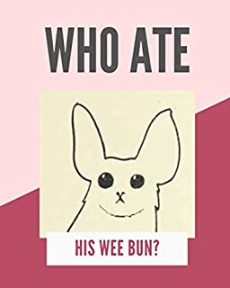 Who ate his wee bun?: Notebook with journal paper, 110 pages, Northern Irish slang and humour, Northern Irish gift idea, (Norn Iron Notebooks)