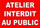 TSME Panneau Atelier Interdit au Public