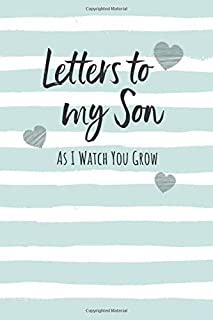 Letters To My Son: Keepsake Journal to Write In, Lined Notebook, Advice from Dads Moms to Boy, Parents Gift Idea, Blank Book, 6