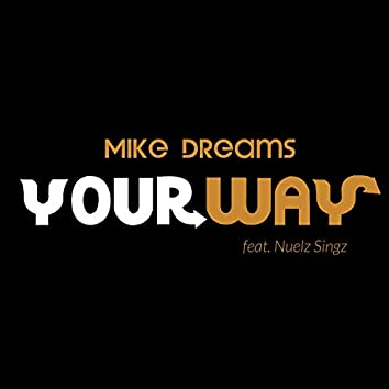 Your Way (feat. Nuelz Singz)