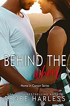 Behind the Wheel (Home in Carson Book 4) by [Renee Harless]