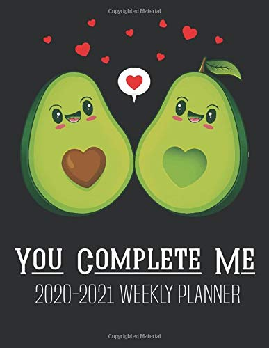 You Complete Me Avocado 2020-2021 Weekly Planner: Cute Avocado Cover Two Year Weekly Planner | 24 Months Agenda from Jan 2020 - Dec 2021 Large size 8.5 x 11 Calendar for Mom, Girls, Women, Grandma