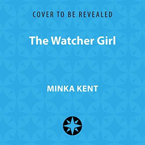 The Watcher Girl Audiobook By Minka Kent cover art