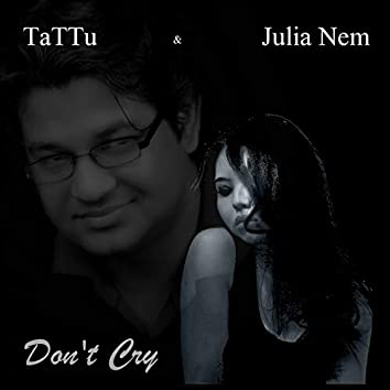 Don't Cry (feat. Julia Nem)
