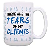 Funny Personal Trainer Gifts These Are The Tears Of My Clients Joke 15-oz Coffee Mug Tea Cup White