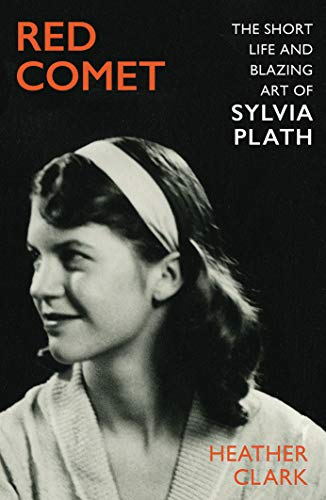 Red Comet: The Short Life and Blazing Art of Sylvia Plath (English Edition)