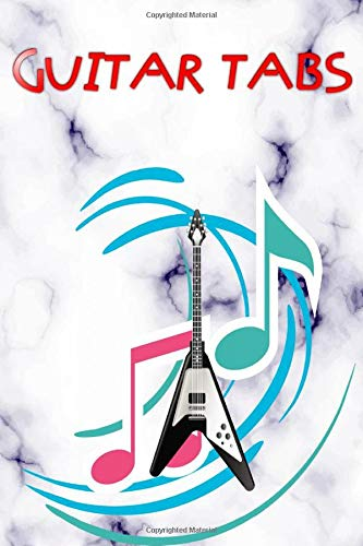 Beginner Guitar Tabs: How To Read Guitar Tabs 120 Pages Size 6x9 Inches Glossy Cover Design Cream Paper Sheet ~ Authentic - Music # Easy Quality Prints.