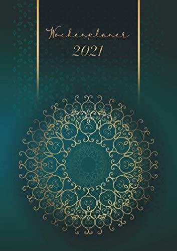 Wochenplaner 2021 « Goldgrünes Mandala »: Wochenplaner Taschenkalender 2021 | orientalisches Muster | Kleinformat A5 | Um alle Ihre Termine und ... bis Dezember 2021 zu notieren | 124 Seiten