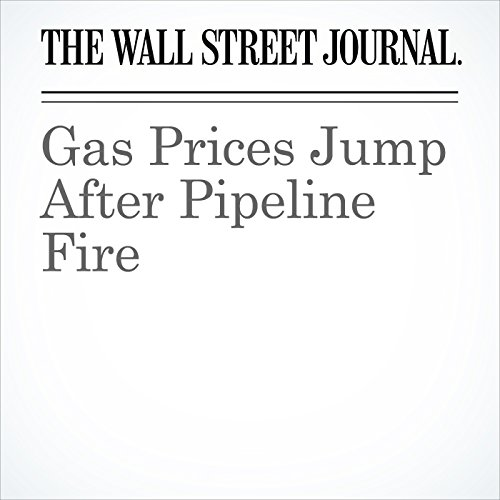 Gas Prices Jump After Pipeline Fire cover art