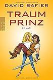 Traumprinz: Roman - David Safier