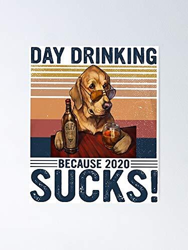 AZSTEEL Wine Day Drinking Because 2020 Sucks Dog Lover Poster