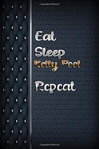 Eat sleep Kelly Pool Repeat: Luxury books notebook&Journal Kelly Pool Lovers /  luxuryCarver Leather MalletKelly Pool Gift , (Silver and luxury ... Diary, Composition Book),  Lined Journal
