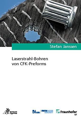 Laserstrahl-Bohren von CFK-Preforms (Ergebnisse aus der Lasertechnik)