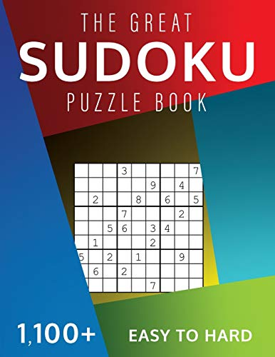 The Great Sudoku Puzzle Book: 1,100+ Easy to Hard Puzzles Challenge and Fun for your Brain!