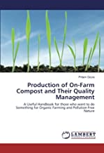 Production of On-Farm Compost and Their Quality Management: A Useful Handbook for those who want to do Something for Organic Farming and Pollution Free Nature