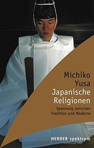 Japanische Religionen: Spannung zwischen Tradition und Moderne (Herder Spektrum)