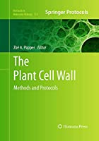 The Plant Cell Wall: Methods and Protocols (Methods in Molecular Biology)