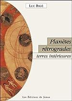 Planètes rétrogrades, terres intérieures de Luc Bigé