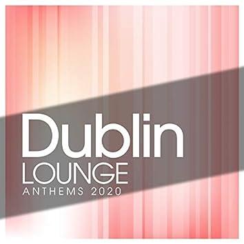 Dublin Lounge Anthems 2020