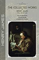 The Collected Works of Henry James, Vol. 05 (of 24): The Golden Bowl; Italian Hours; A Passionate Pilgrim (Bookland Classics)