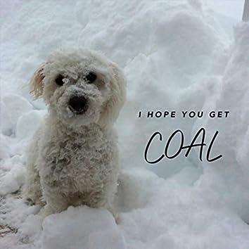 I Hope You Get Coal