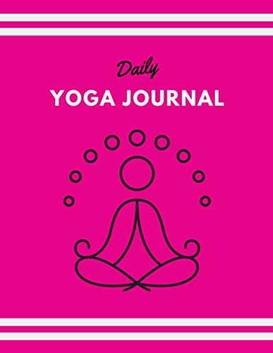 Daily Yoga Journal: Daily tools for self-mastery the Daily Yoga Journal is the perfect complement to