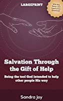 Salvation Through the Gift of Help