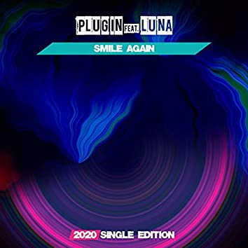 Smile Again (feat. Luna) [BIT Mix 2020 Short Radio]