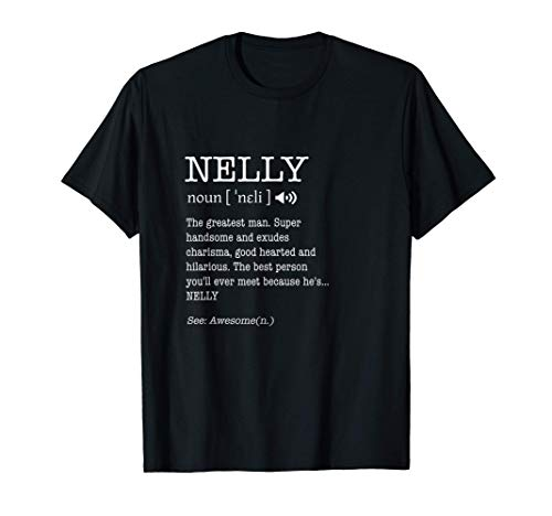 Nelly Funny Adult Men First Name Definition Personalized T-Shirt