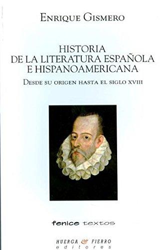 Historia de La Literatura Española E Hispanoamericana: Desde Su Origen Hasta el...