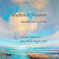 Wachen & Traeumen: Gemaelde und Gedichte