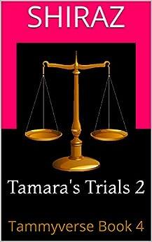 Tamara's Trials 2: Tammyverse Book 4 (English Edition) par [Shiraz]