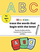 Directions trace the words that begin with the letter: Practice for Kids with Pen Control, Line Tracing, Letters, and More