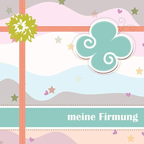 Meine Firmung: Gästebuch I Erinnerungsalbum für die Firmung zum selbst gestalten I Motiv: Pastellfarben mit Schmetterling
