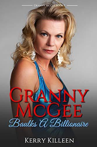 Granny McGee Baulks A Billionaire