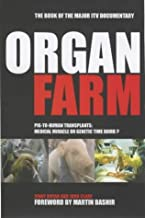 The Organ Farm: Pig to Human Transplants - Modern Miracle or Genetic Time Bomb? by John Clare (2001-02-14)