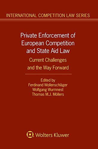 Private Enforcement of European Competition and State Aid Law: Current Challenges and the Way Forward (International Competition Law Book 82) (English Edition)