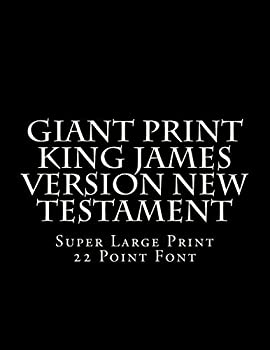 Giant Print King James Version New Testament  Super Large Print 22 Point Font