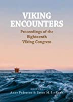 Viking Encounters: Proceedings of the 18th Viking Congress