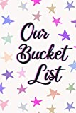 Our Bucket List: A journal for couples : Set idea goals for creative activities to do together
