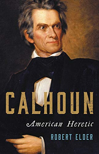 Compare Textbook Prices for Calhoun: American Heretic  ISBN 9780465096442 by Elder, Robert