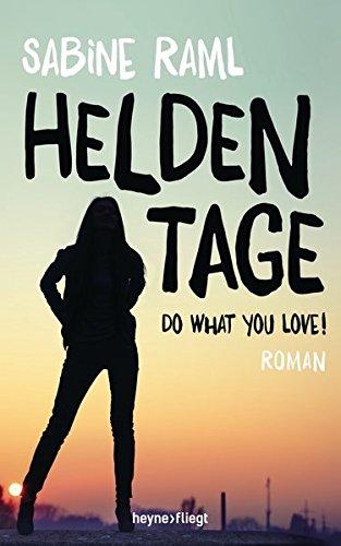 Buchseite und Rezensionen zu 'Heldentage: Roman' von Sabine Raml