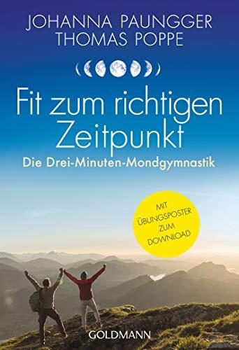 Fit zum richtigen Zeitpunkt: Die Drei-Minuten-Mondgymnastik - Mit Übungsposter zum Download