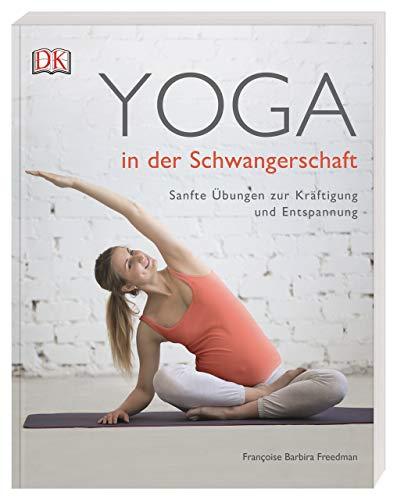 Yoga in der Schwangerschaft: Sanfte Übungen zur Kräftigung und Entspannung